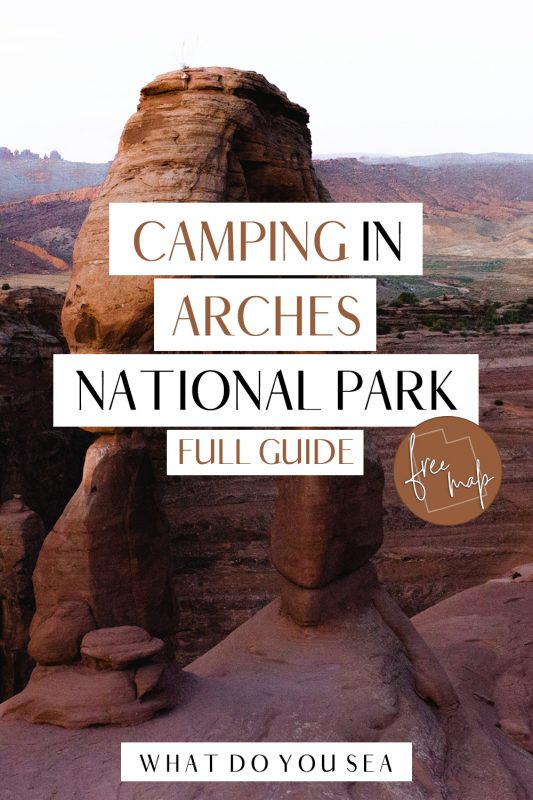 The BIGGEST information hub for camping in Arches National Park, camping outside of the park in nearby Moab, as well as BLM and free options! (FREE MAP)