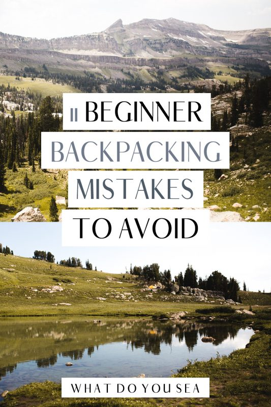 11 Beginner Mistakes I Made On My First Backpacking Trip
