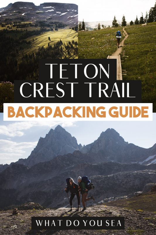 teton crest trail, grand teton crest trail, backpacking, hiking, backpacking guides, north america, wyoming, grand teton national park,