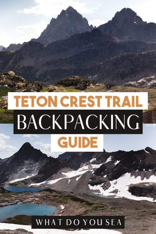 teton crest trail, teton crest trail permits, itinerary, bear safety, grand teton national park, backpacking, backpacking wyoming, wyoming travel, north america,